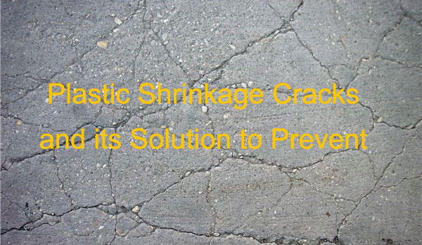 Prevention Of Plastic Shrinkage Cracks in Concrete